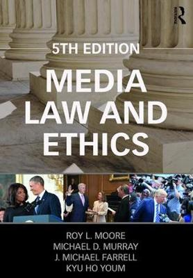 Media Law and Ethics by Roy L. Moore