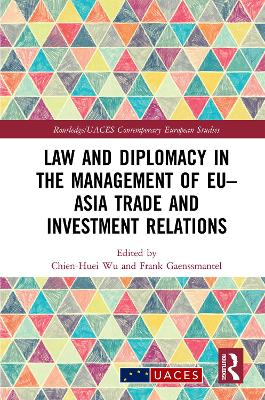 Law and Diplomacy in the Management of EU-Asia Trade and Investment Relations book