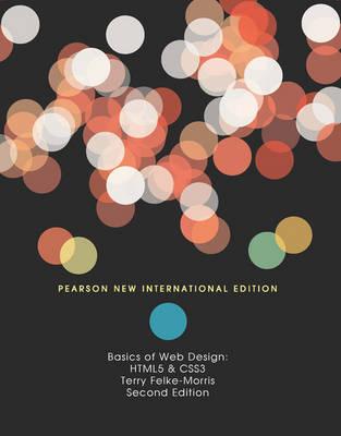 Basics of Web Design: Pearson New International Edition by Terry Felke-Morris