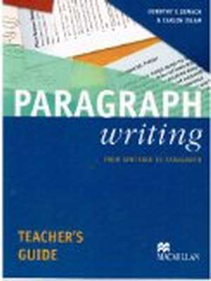 Paragraph Writing Teacher's Guide by Dorothy Zemach