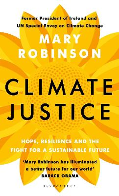 Climate Justice: Hope, Resilience, and the Fight for a Sustainable Future by Mary Robinson