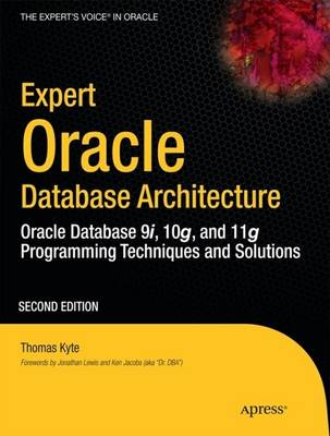 Expert Oracle Database Architecture by Thomas Kyte