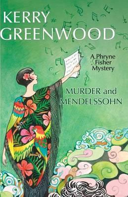 Murder and Mendelssohn by Kerry Greenwood