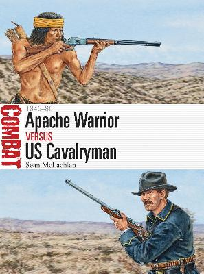 Apache Warrior vs US Cavalryman by Sean McLachlan