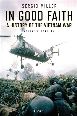 In Good Faith: A history of the Vietnam War Volume 1: 1945-65 book