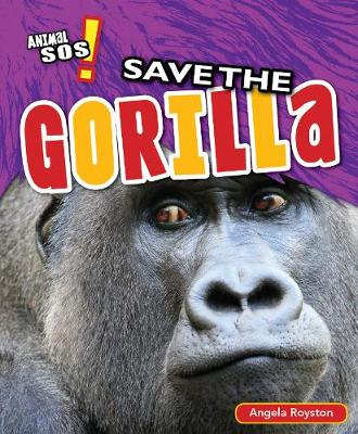 Save the Gorilla by Angela Royston