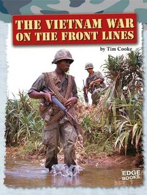 Vietnam War on the Front Lines by Tim Cooke