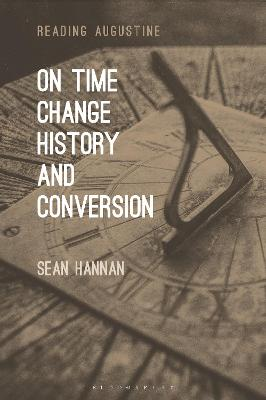 On Time, Change, History, and Conversion by Professor Sean Hannan