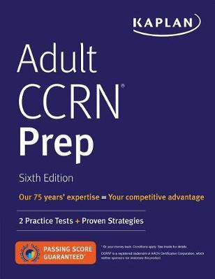 Adult Ccrn Prep by Kaplan Nursing