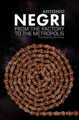 From the Factory to the Metropolis by Antonio Negri
