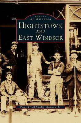 Hightstown and East Windsor by Peggy S Brennan