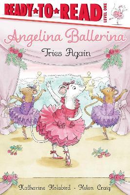 Angelina Ballerina Tries Again by Katharine Holabird