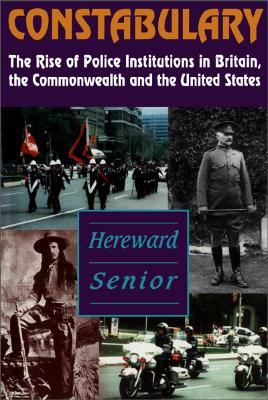 Constabulary by Hereward Senior