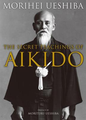 Secret Teachings Of Aikido book