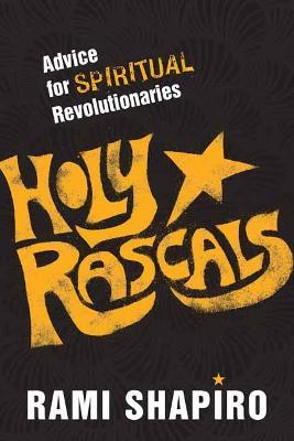 Holy Rascals by Rabbi Rami Shapiro