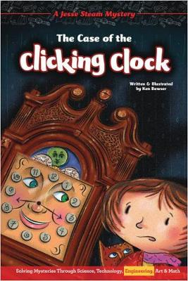 The Case of the Clicking Clock by Ken Bowser