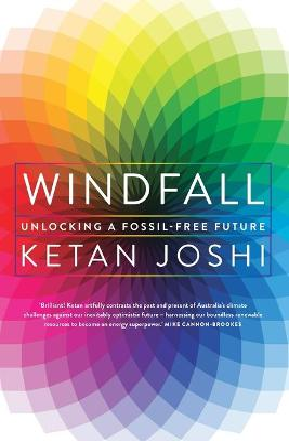 Windfall: Unlocking a fossil-free future by Ketan Joshi