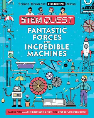 STEM Quest: Fantastic Forces and Incredible Machines book