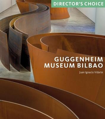 Guggenheim Museum Bilbao: Director's Choice book