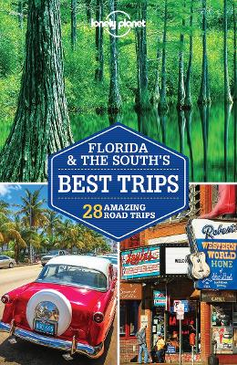 Lonely Planet Florida & the South's Best Trips by Lonely Planet