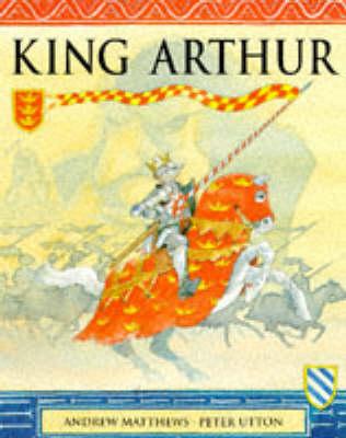 King Arthur by Andrew Matthews