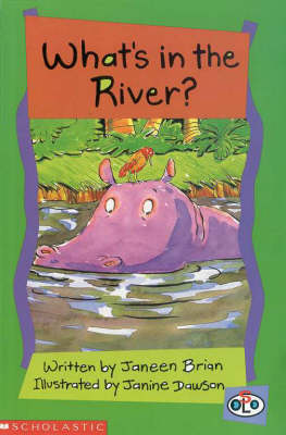 Whats in the River? by Janeen Brian