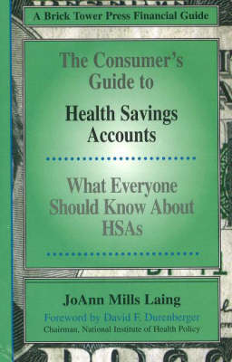 Consumer's Guide to Health Savings Accounts by JoAnn Mills Laing