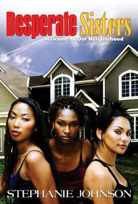 Desperate Sisters by Stephanie Johnson