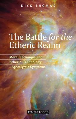 The Battle for the Etheric Realm by Nick Thomas