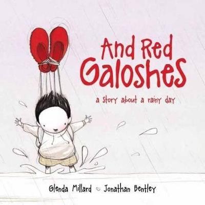And Red Galoshes by Glenda Millard