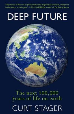 Deep Future: The Next 100,000 Years of Life on Earth book