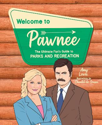 Welcome to Pawnee: The Ultimate Fan's Guide to Parks and Recreation book