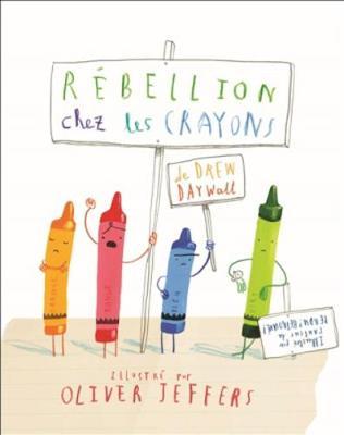 Rebellion chez les crayons by Drew Daywalt