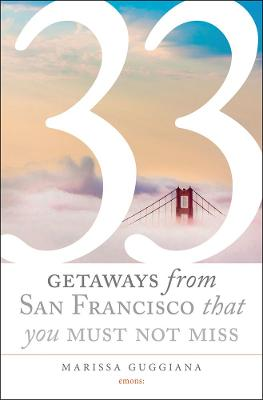 33 Getaways from San Francisco That You Must Not Miss by Marissa Guggiana