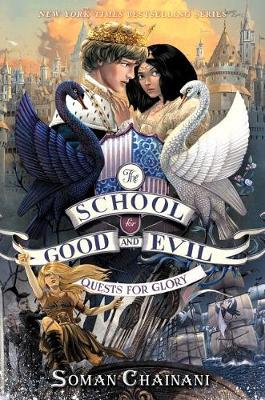 School for Good and Evil #4: Quests for Glory by Soman Chainani