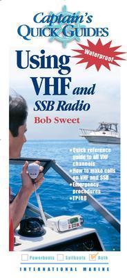 Using VHF and SSB Radios by Robert Sweet