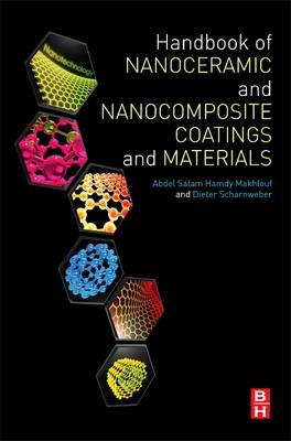 Handbook of Nanoceramic and Nanocomposite Coatings and Materials by Abdel Salam Hamdy Makhlouf