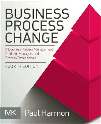 Business Process Change: A Business Process Management Guide for Managers and Process Professionals book