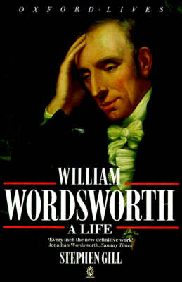 William Wordsworth: A Life by Stephen Gill