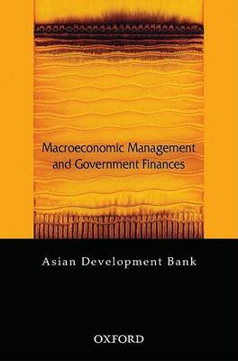 Macroeconomic Management and Government Finance by Asian Development Bank