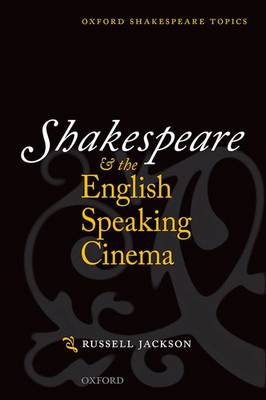 Shakespeare and the English-speaking Cinema by Professor Russell Jackson