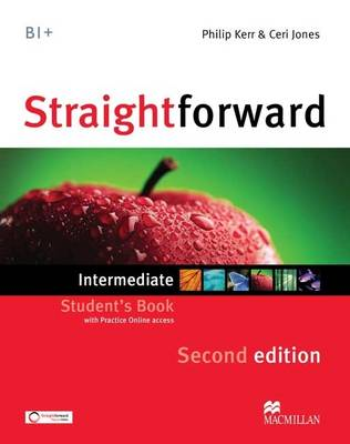 Straightforward 2e - Student Book - Intermediate B1 with Practice Online Access by Philip Kerr