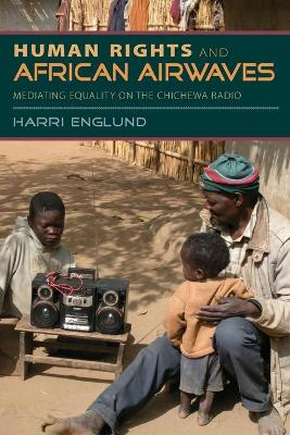 Human Rights and African Airwaves by Harri Englund