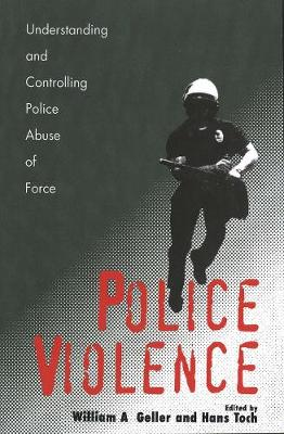 Police Violence by William A. Geller