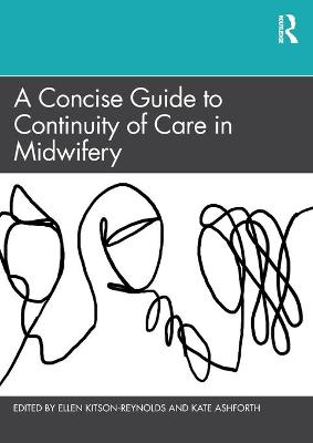 A Concise Guide to Continuity of Care in Midwifery by Ellen Kitson-Reynolds