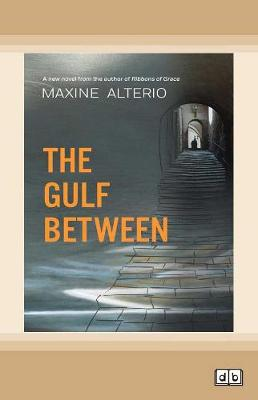 The Gulf Between by Maxine Alterio