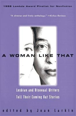 A Woman Like That by Joan Larkin