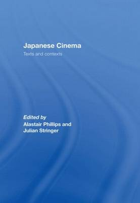 Japanese Cinema by Alastair Phillips