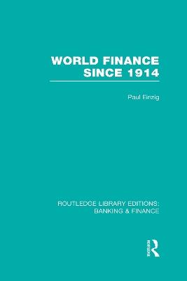 World Finance Since 1914 by Paul Einzig