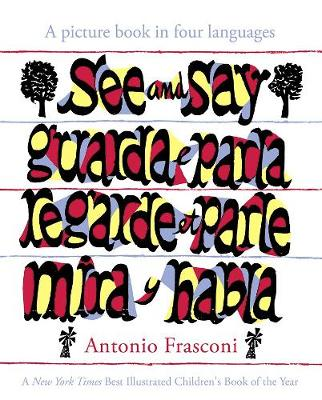 See and Say: A picture book in four languages by Antonio Frasconi
